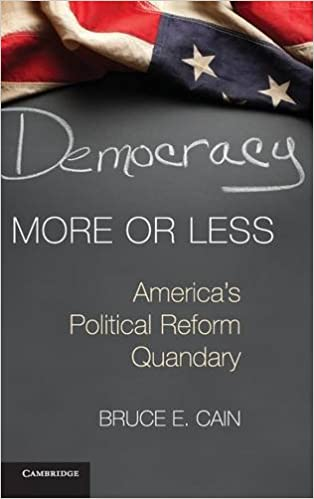 Democracy More or Less Cambridge Studies in Election Law and ...