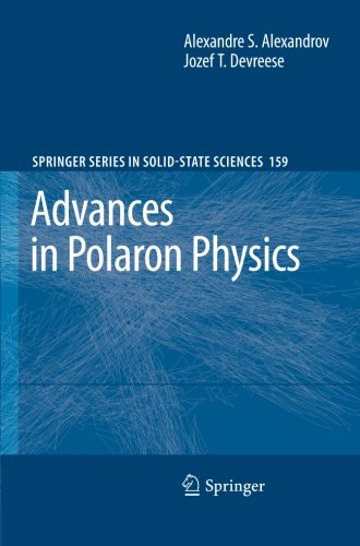 Advances in Polaron Physics (Springer Series in Solid-State Sciences) (Volume 159)