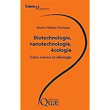 Biotechnologie, nanotechnologie, écologie: Entre science et idéologie (Sciences en questions) (French Edition)