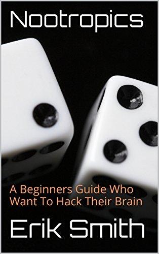 Nootropics: A Beginners Guide ()