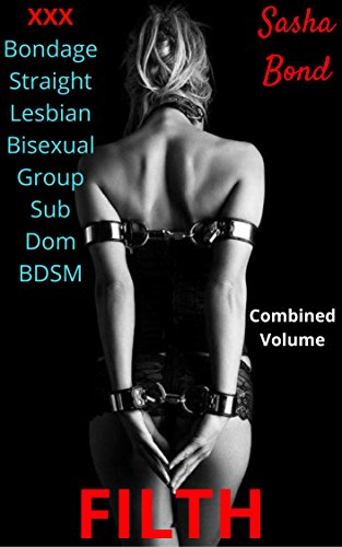 """""BETTER"""" FILTH (Combined 3-part Volume): XXX Bondage, Straight, Lesbian, Bisexual, Group, SUB / DOM, BDSM. lugares rules Covenant Arcadia enter grado"