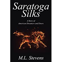 Saratoga Silks: A Story of American Dreamers and Doers