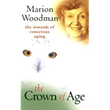 The Crown of Age: The Rewards of Conscious Aging