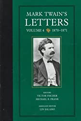 Mark Twain's Letters, Vol. 4: 1870-1871 (The Mark Twain Papers)