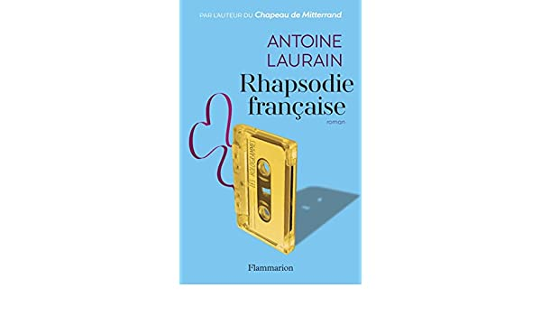 Rhapsodie française (LITTERATURE FRA) (French Edition) - Kindle edition by Antoine Laurain. Literature & Fiction Kindle eBooks @ Amazon.com.