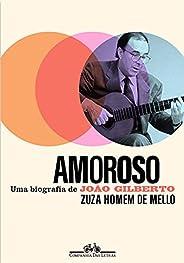 Amoroso: Uma biografia de João Gilberto