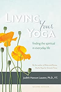Living Your Yoga: Finding the Spiritual in Everyday Life from Rodmell Press