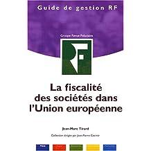 FISCALITÉ DES SOCIÉTÉS DANS L'UNION EUROPÉENNE (LA)
