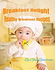 Healthy mouth watering breakfast recipes .