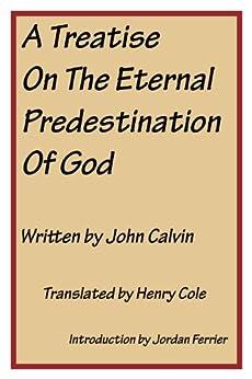 john calvin predestination and free will pdf
