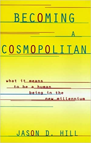 Becoming a Cosmopolitan: What It Means to Be a Human Being