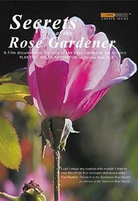 Secrets of the Rose Gardener - The Art of Rose Gardening