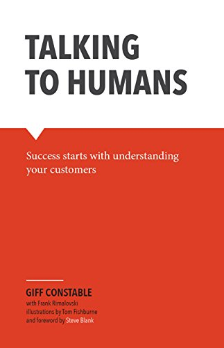 (Talking to Humans: Success starts with understanding your customers)