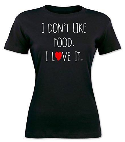 I Don't Like Food. I Love It Women's T-shirt
