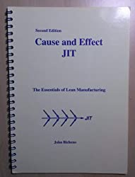 Cause and Effect JIT: The Essentials of Lean Manufacturing