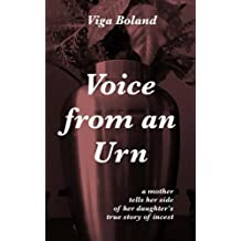 Voice From An Urn: A mother tells her side of her daughter's true story of Incest (No Tears for my Father) (Volume 3)