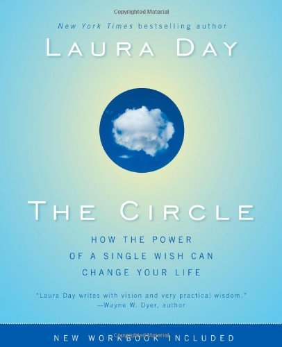 Wishes Circle (By Laura Day - The Circle: How the Power of a Single Wish Can Change Your Life (2/15/09))