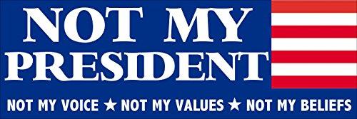 American Vinyl RWB Not My President Voice Values Beliefs Bumper Sticker (Anti Trump)