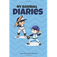 My Baseball Diaries: Blank Lined Journal With Calendar For Baseball Fans
