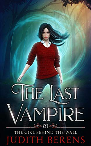 The Girl Behind The Wall (The Last Vampire Book -