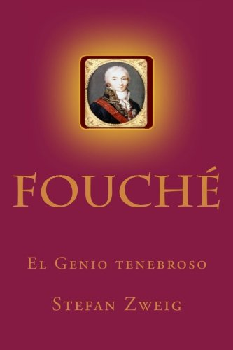 Fouche El Genio tenebroso  [Zweig, Stefan] (Tapa Blanda)