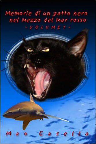 Memorie Di Un Gatto Nero Nel Mezzo Del Mar Rosso Volume1 Italian
