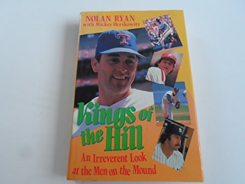 Kings of the Hill: An Irreverent Look at the Men on the Mound
