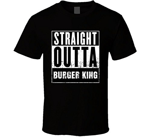 - Straight Outta Burger King Movie and Fast Food Parody T Shirt XL Black