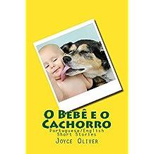 O Bebê e o Cachorro: Portuguese/English Short Stories (Portuguese Edition)