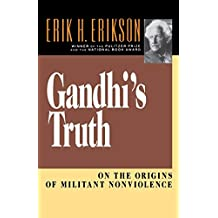 Gandhis Truth On The Origins Of Militant Non Violence