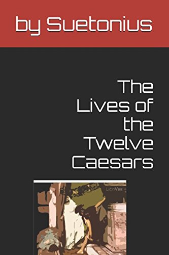 Read Online The Lives of the Twelve Caesars pdf