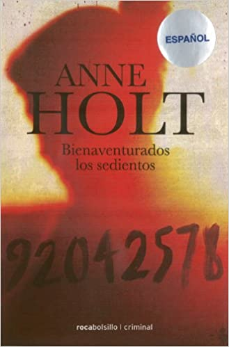 Amazon.com: Bienaventurados los sedientos (Spanish Edition) (Rocabolsillo Criminal) (9788492833733): Anne Holt: Books
