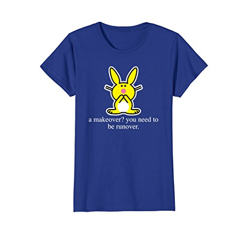 Womens It's Happy Bunny A makeover? You need a runover. Medium Royal Blue (Over Bunny)