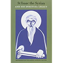 Saint Isaac the Syrian and His Spiritual Legacy: Proceedings of the International Patristics Conference Held at the Sts Cyril and Methodius Institute for Postgraduate Studies, Moscow, October 10-11, 2013