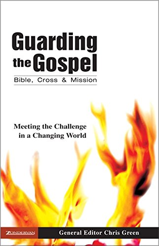 Download Guarding the Gospel: Bible, Cross and Mission: Meeting the Challenge in a Changing World pdf