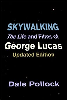 Book Skywalking: The Life And Films Of George Lucas, Updated Edition by Dale Pollock (1999-05-31)