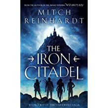 The Iron Citadel: A Gripping Epic Fantasy (The Darkwolf Saga Book 2)