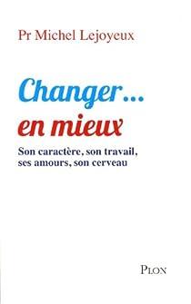 Changer... en mieux par Lejoyeux