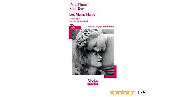 Les Mains Libres De Paul Eluard Et Man Ray