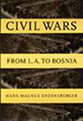 Civil Wars: From L.A. to Bosnia