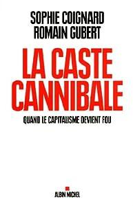 """Afficher """"La caste cannibale"""""""