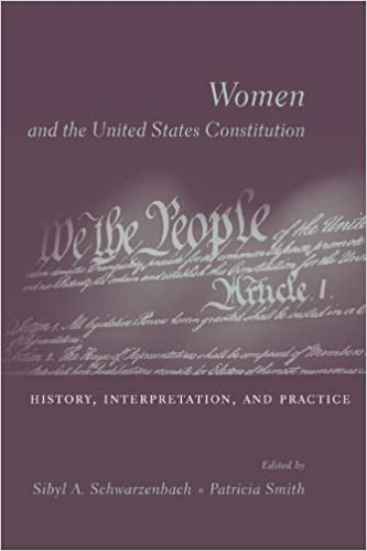 Women and the U.S. Constitution: History, Interpretation,