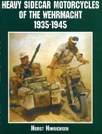 - Heavy Sidecar Motorcycles of the Wehrmacht [Paperback] [2000] (Author) Horst Hinrichsen