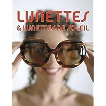 Lunettes & Lunettes de Soleil