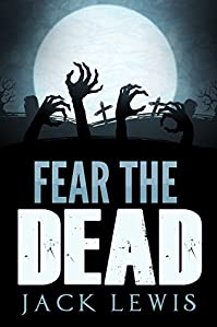 Fear The Dead by Jack Lewis ebook deal