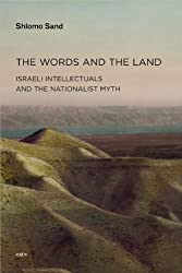 The Words and the Land - Israeli Intellectuals and  the Nationalist Myth