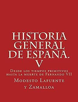 Historia general de España. V: Desde los tiempos primitivos hasta la muerte de Fernando