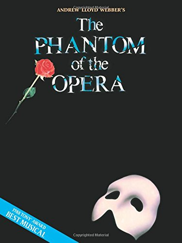 Pdf Arts Phantom of the Opera - Souvenir Edition: Piano/Vocal Selections (Melody in the Piano Part)