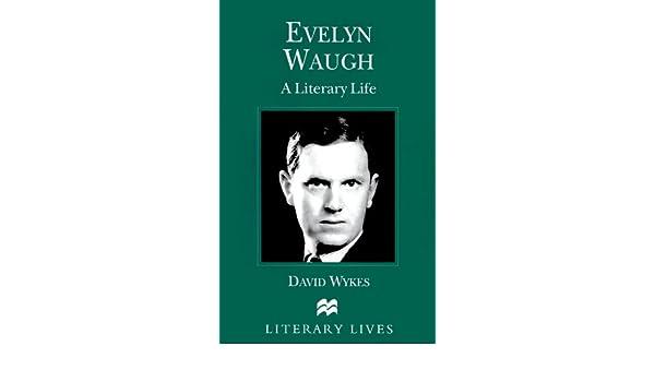 Amazon.com: Evelyn Waugh: A Literary Life (Literary Lives) (9780312225087): David Wykes: Books