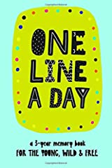 One Line A Day: A 3-year memory book for the young, wild & free.: 3 year journal, daily notebook, diary, yearly journal, notebook for kids Paperback